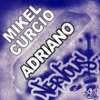 Mikel Curcio Adriano