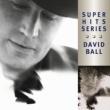 David Ball Super Hits