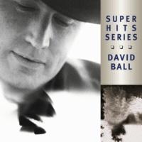 DAVID BALL Hangin' In And Hangin' On