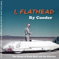 Ry Cooder Flathead One More Time