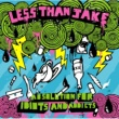 Less Than Jake Absolution For Idiots And Addicts (U.S. Version)