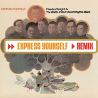 Charles Wright & The Watts 103rd. Street Rhythm Band Express Yourself (DMD Maxi Single)