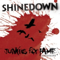 Shinedown Junkies For Fame (Bonus Track)