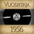 Various Artists Vuosikirja 1956 - 50 hittiä