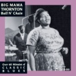 Big Mama Thornton Ball And Chain