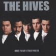 The Hives Hate To Say I Told You So