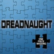Dreadnaught One Piece Missing
