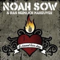 Noah Sow & Das Heimlich Maneuver Es brennt hier drin (Single Version)