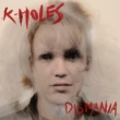 K-Holes Dismania