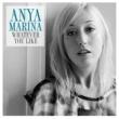 Anya Marina Whatever You Like (Single Version)