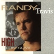 Randy Travis High Lonesome