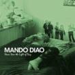 Mando Diao Never Seen The Light Of Day
