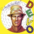 Devo Q: Are We Not Men? A: We Are Devo! [Deluxe Remastered Edition]