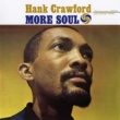 Hank Crawford More Soul