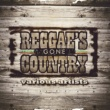 Various Artists Reggae's Gone Country
