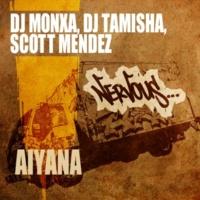 DJ Monxa, DJ Tamisha, Scott Mendez Aiyana (Original Mix)