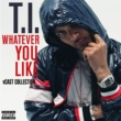 T.I. Whatever You Like V Cast Collection