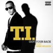 T.I. Got Your Back (feat. Keri Hilson)