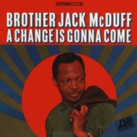 Brother Jack McDuff A Change is Gonna Come