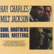 Milt Jackson & Ray Charles Soul Brothers/Soul Meeting
