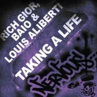 Rich Gior, Baio & Louis Aliberti Taking A Life (Rich Gior and Louis Aliberti Remix)