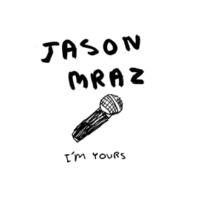 Jason Mraz I'm Yours (Australian Single)