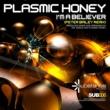 Plasmic Honey I'm a Believer