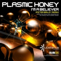 Plasmic Honey I'm a Believer (Peter Bailey Mix)