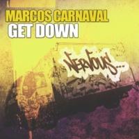 Marcos Carnaval Get Down (Original Mix)