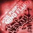 Soul Purpose Mind Fluid (Original Mix)