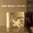 Marc Moulin I am you