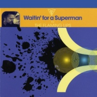 The Flaming Lips Waitin' For A Superman [Radio Edit]