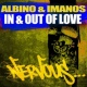 Albino & Imanos In & Out Of Love (Original Mix)