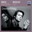 David Fray Bach: Partita in D major, French Suite in D minor/Boulez: Douze Notations pour piano, Incises