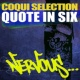 Coqui Selection Quote In Six