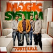 Magic System Toute kale