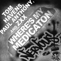 Tom Havens, Paul Anthony, Zxx Where's My Medication (Original Mix)