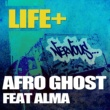 Life+ Afro Ghost feat. Alma Carlson