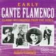 Various Artists Early Cante Flamenco