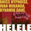 Aniss Hypnoise, Ivan Miranda, Dynamik Dave Helele