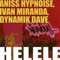 Aniss Hypnoise, Ivan Miranda, Dynamik Dave Helele (Original Mix)