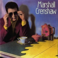 Marshall Crenshaw Somebody Like You