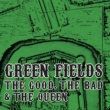 The Good, The Bad and The Queen Green Fields