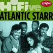 Atlantic Starr Rhino Hi-Five: Atlantic Starr
