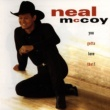 Neal McCoy You Gotta Love That!