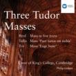 King's College Choir, Cambridge/Sir Philip Ledger Three Tudor Masses - Byrd/Tallis/Tye