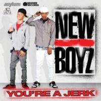 New Boyz You're a Jerk