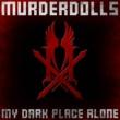Murderdolls My Dark Place Alone