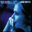 Nanci Griffith Blue Roses From The Moons
