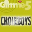 Choirboys Gimme 5